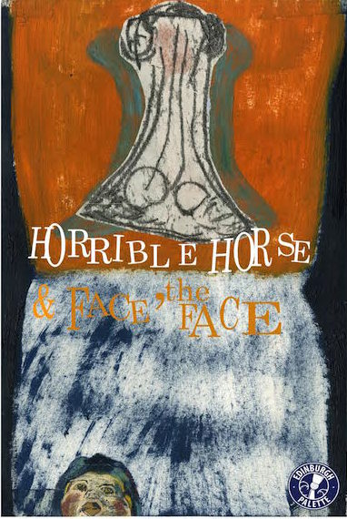 Horrible Horse and Face, the Face