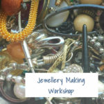 Upcycled Jewellery Making Classes - Design & Repair