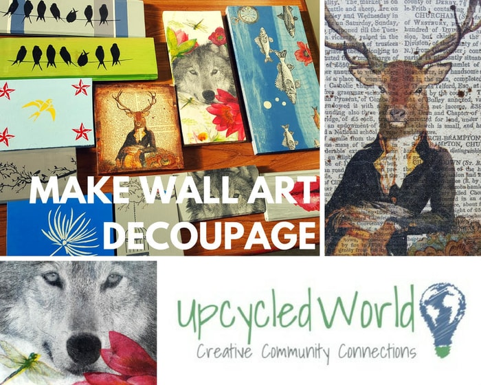 Make Wall Art Decoupage by Upcycled World