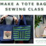 Make a Tote Bag Sewing Class