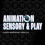 Animation: Sensory and Play
